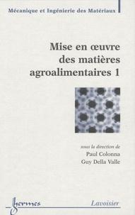 Paul Colonna et Guy Della Valle - Mise en oeuvre des matières agroalimentaires - 2 volumes.