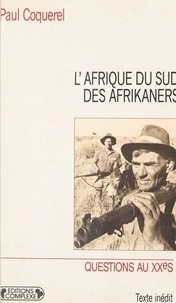 Paul Coquerel - L'Afrique du Sud des Afrikaners.