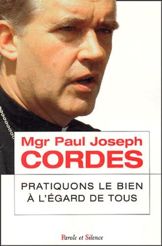 Paul Cordes - Pratiquons le bien à l'égard de tous - 21 thèses sur l'activité caritative.