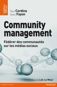 Community management - Paul Cordina, David Fayon - Format PDF - 9782744056796 - 18,99 €