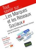 Paul Cordina - Les Marques et les Réseaux Sociaux - Intégration Marketing des Réseaux Sociaux par les entreprises.