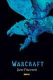 Paul Cornell et Chris Metzen - Warcraft - Liens fraternels.