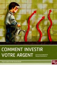Paul Coudret et Nils Tuchschmid - Comment investir votre argent - Les placements traditionnels.