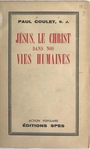 Paul Coulet et Paul Richaud - Jésus, le Christ, dans nos vies humaines.