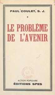 Paul Coulet - Le problème de l'avenir.