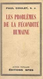 Paul Coulet et Paul Richaud - Les problèmes de la fécondité humaine.