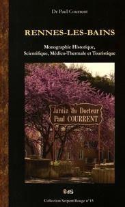 Paul Courrent - Rennes-les-Bains - Monographie historique, scientifique, médico-thermale et touristique.