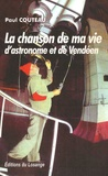 Paul Couteau - La chanson de ma vie d'astronome et de vendéen.