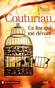 Paul Couturiau - Ce feu qui me dévore.