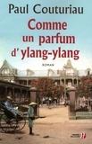 Paul Couturiau - Comme un parfum d'ylang-ylang.