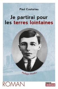 Paul Couturiau - Je partirai pour les terres lointaines.