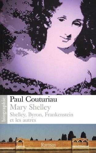 Paul Couturiau - Mary Shelley... - Shelley, Byron, Frankenstein et les autres.