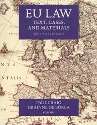 Paul Craig et Grainne de Burca - EU Law - Text, Cases, and Materials.