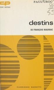Paul Croc et Georges Raillard - Destins, de François Mauriac.