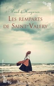 Paul d' Hayures - Les remparts de Saint-Valery.