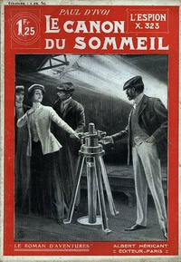 Paul d' Ivoi - L'Espion X. 323 - Volume 2 : Le Canon du sommeil.