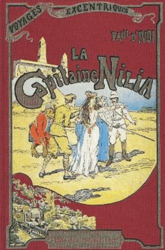 Voyages excentriques. Tome 2, La Capitaine Nili