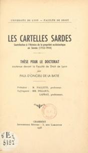 Paul d'Oncieu de La Batie - Les cartelles sardes - Contribution à l'histoire de la propriété ecclésiastique en Savoie : 1753-1944. Thèse pour le Doctorat de droit.