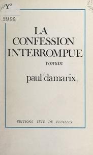 Paul Damarix et Robert Houdelot - La confession interrompue.