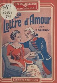 Paul Dancray - La lettre d'amour.