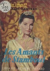 Paul Dancray - Les amants de Stamboul.