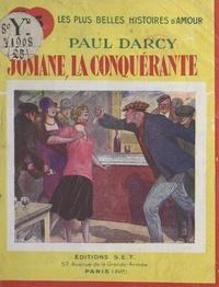 Paul Darcy - Josiane la conquérante.
