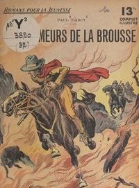 Paul Darcy - Les écumeurs de la brousse.