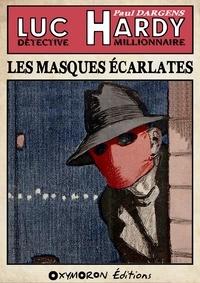 Paul Dargens - Les Masques Écarlates.