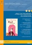 »Paul das Hauskind« im Unterricht - Lehrerhandreichung zum Kinderroman von Peter Härtling (Klassenstufe 5-6, mit Kopiervorlagen).