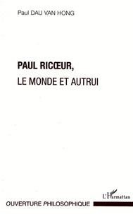 Paul Ricoeur - Le monde et autrui.pdf