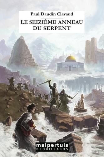 Paul Daudin Clavaud - Le seizième anneau du serpent.