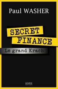 Paul David Washer - Secret finance ou le grand krach.