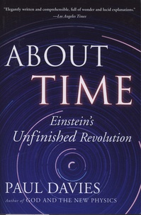 About Time- Einstein's Unfinished Revolution - Paul Davies |