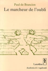 Paul de Brancion - Le marcheur de l'oubli. 1 CD audio
