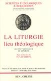 Paul De Clerck et  Collectif - La liturgie, lieu théologique.
