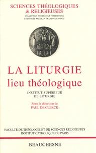 Paul De Clerck - La liturgie, lieu théologique.