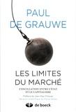 Paul De Grauwe - Les limites du marché - L'oscillation entre l'Etat et le capitalisme.