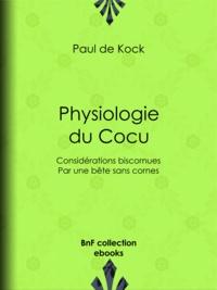 Paul de Kock - Physiologie du Cocu - Considérations biscornues, par une bête sans cornes.
