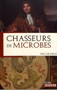 Paul De Kruif - Chasseurs de microbes.