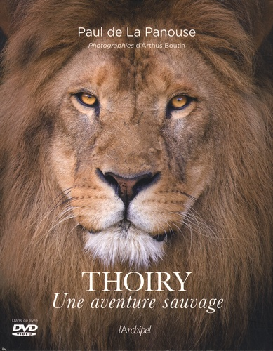 Thoiry. Une aventure sauvage  avec 1 DVD
