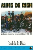 Paul de La Riva - Mine de rien - Les Canadiens français et le travail minier à Sudbuay, 1886-1930.