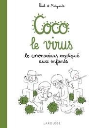 Paul de Livron et Marguerite de Livron - Coco le virus - Le coronavirus expliqué aux enfants.