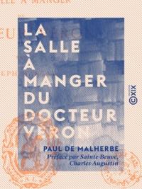 Paul de Malherbe et Charles-Augustin Sainte-Beuve - La Salle à manger du docteur Véron.