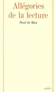 Paul de Man - Allégories de la lecture - Le langage figuré chez Rousseau, Nietzsche, Rilke et Proust.