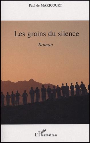 Paul de Maricourt - Les grains du silence.
