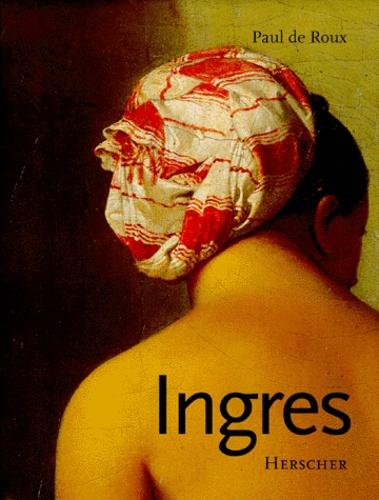 Paul de Roux - Ingres.