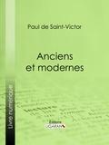 Paul de Saint-Victor et  Ligaran - Anciens et modernes.