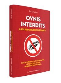 Téléchargements gratuits bookworm Ovnis interdits et 101 bizarreries du droit 9782360756421