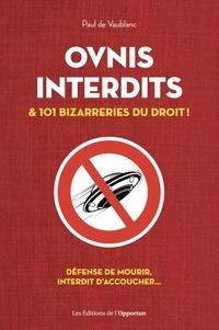 Téléchargement gratuit de google books Ovnis interdits et 101 bizarreries du droit MOBI ePub PDF par Paul de Vaublanc 9782360758876
