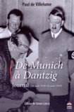 Paul de Villelume - De Munich à Dantzig - Journal (30 août 1938-18 août 1939).
